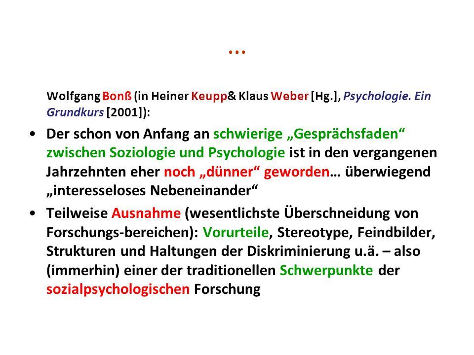 … Wolfgang Bonß (in Heiner Keupp& Klaus Weber [Hg.], Psychologie. Ein Grundkurs [2001]):